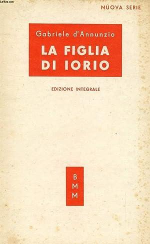 LA FIGLIA DI IORIO, TRAGEDIA PASTORALE DI: ANNUNZIO GABRIELE D'
