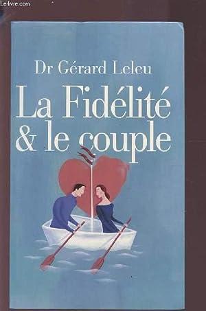 LA FIDELITE & LE COUPLE.: LELEU GERARD