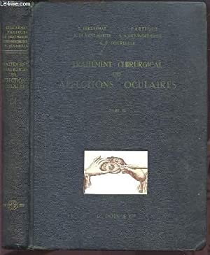 TRAITEMENT CHIRURGICAL DES AFFECTIONS OCULAIRES - TOME III.: COLLECTIF