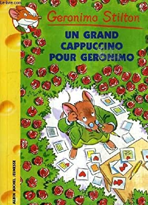UN GRAND CAPPUCINO POUR GERONIMO.: STILTON GERONIMO