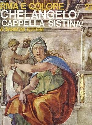 MICHELANGELO: LA CAPPELLA SISTINA (FORMA E COLORE, 27): MONTI RAFFAELE