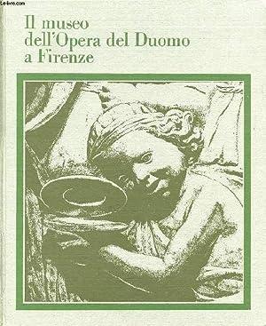 IL MUSEO DELL'OPERA DEL DUOMO A FIRENZE, 2 VOLUMI: BECHERUCCI LUISA, BRUNETTI GIULIA