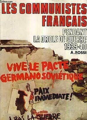 LES COMMUNISTES FRANCAIS PENDANT LA DROLE DE GUERRE 1939-1940.: A.ROSSI