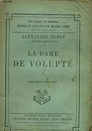 LA DAME DE VOLUPTE. TOME 1.: DUMAS ALEXANDRE.
