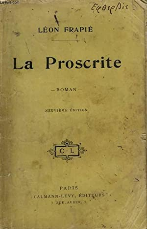 LA PROSCRITE.: FRAPIE LEON.