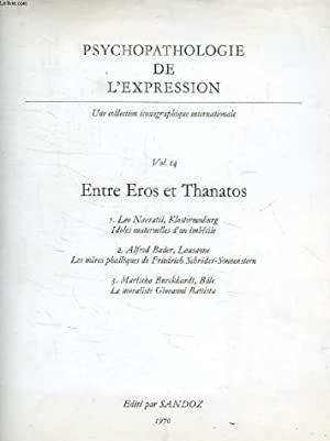 PSYCHOPATHOLOGIE DE L'EXPRESSION, VOL. 14, ENTRE EROS ET THANATOS: COLLECTIF