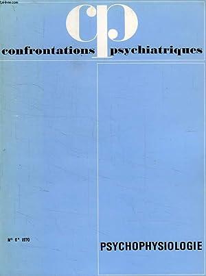 CONFRONTATIONS PSYCHIATRIQUES, N° 6, 1970, PSYCHOPHYSIOLOGIE: COLLECTIF