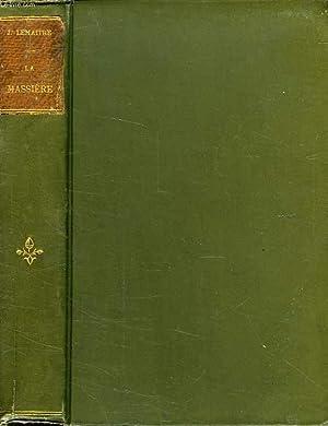 LA MASSIERE, COMEDIE EN 4 ACTES: LEMAITRE JULES