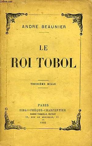 LE ROI TOBOL: BEAUNIER André