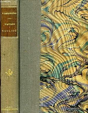 L'AFFAIRE GAULIOT: LABARRIERE PAUL