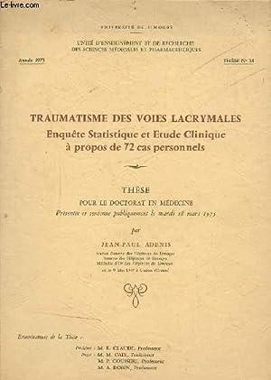 TRAUMATISME DES VOIES LACRYMALES - ENQUETE STATISTIQUE ET ETUDE CLINIQUE A PROPOS DE 72 CAS ...