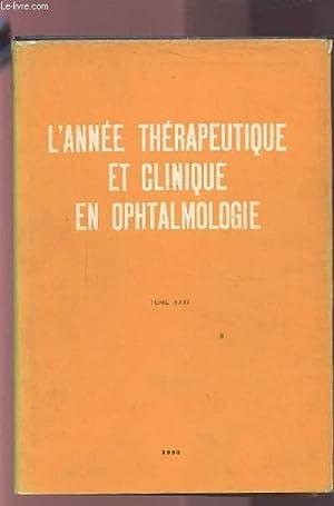 L'ANNEE THERAPEUTIQUE ET CLINIQUE EN OPHTALMOLOGIE - TOME XXXI.: COLLECTIF