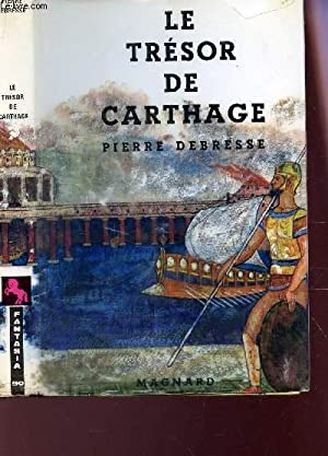 LE TRESOR DE CARTHAGE / COLLECTION FANTASIA.: DEBRESSE PIERRE