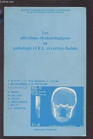 LES AFFECTIONS RHUMATOLOGIQUES EN PATHOLOGIE O.R.L. ET CERVICO-FACIALE.: COLLECTIF