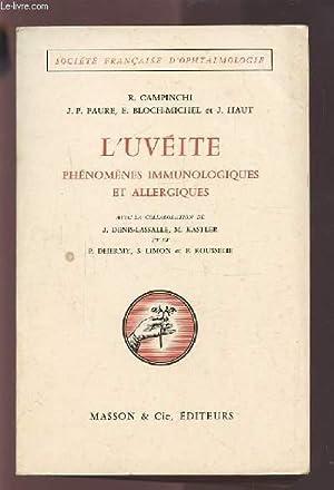 L'UVEITE PHENOMENES IMMUNOLOGIQUES ET ALLERGIQUES.: COLLECTIF