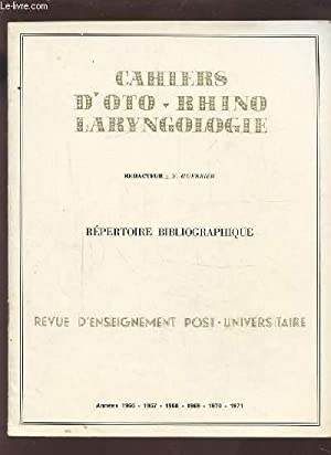 REPERTOIRE BIBLIOGRAPHIQUE - COLLECTION CAHIERS D'OTO-RHINO LARYNGOLOGIE - ANNEES 1966 / ...