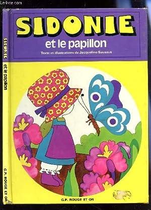 SIDONIE T LE PAPILLON.: SAUSSUS JACQUELINE