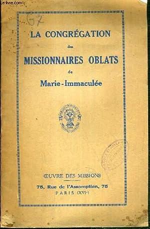 LA CONGREGATION DES MISSIONNAIRES OBLATS DE MARIE-IMMACULEE - OEUVRE DES MISSIONS: COLLECTIF
