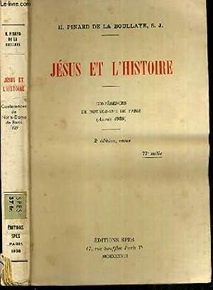 JESUS ET L'HISTOIRE - CONFERENCES DE NOTRE-DAME DE PARIS (ANNEE 1929) - 2ème EDITION: ...