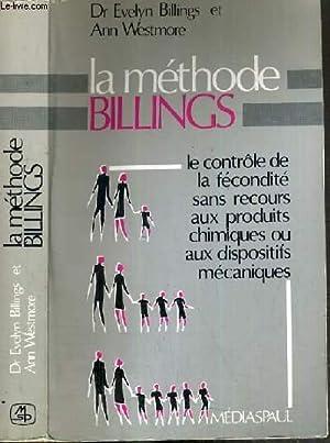 LA METHODE BILINGS - LE CONTROLE DE LA FECONDITE SANS RECOURS AUX PRODUITS CHIMIQUES OU AUX ...