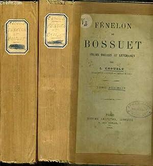 FENELON ET BOSSUET - ETUDES MORALES ET LITTERAIRES - TOME 1 et 2.: CROUSLE L.
