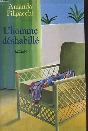 L'HOMME DESHABILLE.: FILIPACCHI AMANDA.