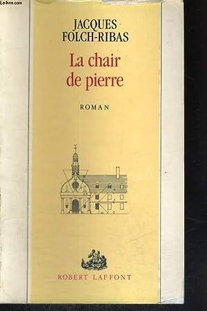 LA CHAIR DE PIERRE.: FOLCH-RIBAS JACQUES.