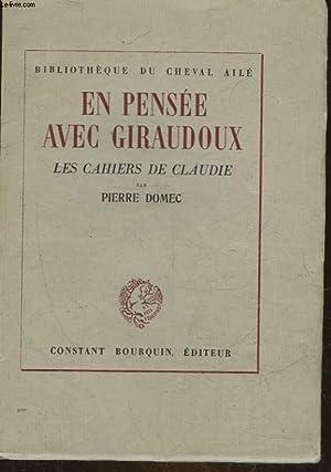 EN PENSEE AVEC GIRAUDOUX - LES CAHIERS DE CLAUDIE: DOMEC PIERRE