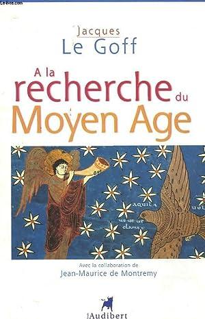 A LA RECHERCHE DU MOYEN-AGE: LE GOFF JACQUES