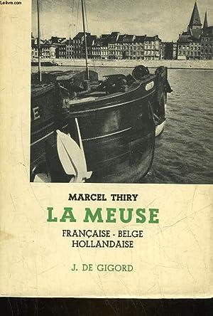 LA MEUSE - FRANCAISE - BELGE - HOLLANDAIRE: THIRY MARCEL