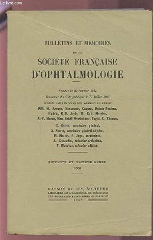 BULLETINS ET MEMOIRES DE LA SOCIETE FRANCAISE D'OPHTALMOLOGIE - 1958 / 71° ANNEE : ...