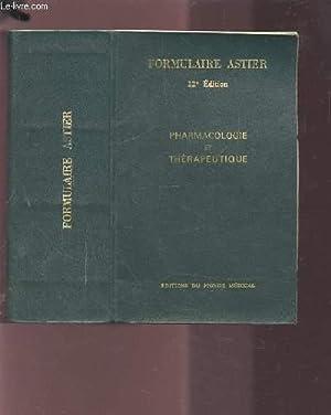 FORMULAIRE ASTIER - PHARMACOLOGIE ET THERAPEUTIQUE.: COLLECTIF