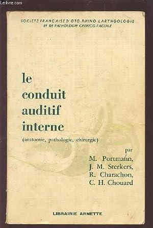 LE CONDUIT AUDITIF INTERNE (ANATOMIE, PATHOLOGIE, CHIRURGIE).: COLLECTIF