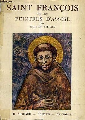 SAINT FRANCOIS ET LES PEINTRES D'ASSISE.: VILLAIN MAURICE