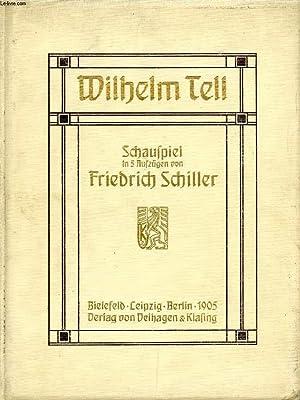 WILHELM TELL, SCHAUSPIEL IN 5 AUFZÜGEN: SCHILLER Friedrich