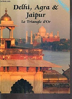 DELHI AGRA & JAIPUR LE TRIANGLE D'OR.: COLLECTIF