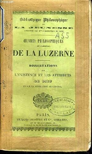 OEUVRES PHILOSOPHIQUES DU CARDINAL DE LA LAUZERNE - DISSERTATIONS SUR L'EXISTENCE ET LES ...