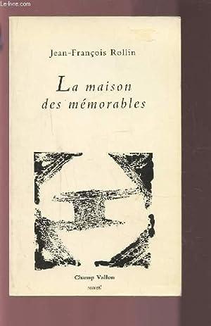 LA MAISON DES MEMORABLES - ENVOI DE L'AUTEUR.: ROLLIN JEAN-FRANCOIS