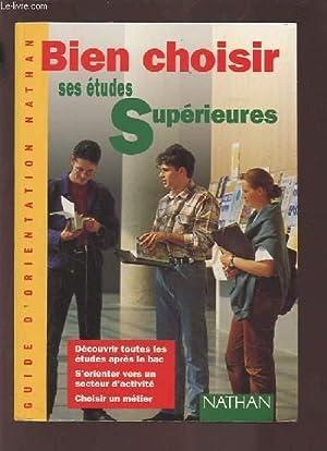 BIEN CHOISIR SES ETUDES SUPERIEURES - GUIDE: LENOIR MICHELE /