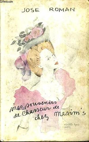 MES SOUVENIRS DE CHASSEUR DE CHEZ MAXIM'S.: ROMAN JOSE