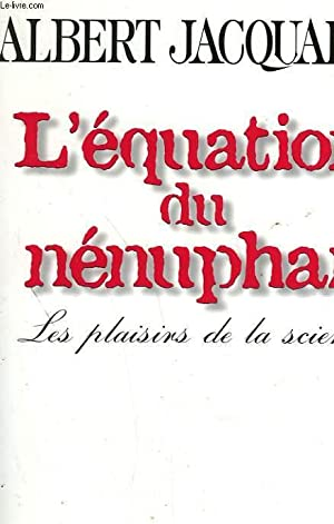 L'EQUATION DU NENUPHAR. LES PLAISIRS DE LA: JACQUARD ALBERT.