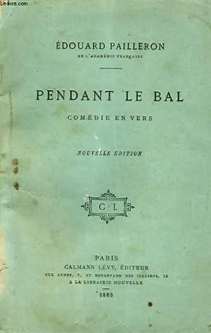 PENDANT LE BAL.: PAILLERON EDOUARD.
