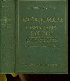 TRAITE PRATIQUE DE PLOMBERIE ET D'INSTALLATION SANITAIRE: HENRI CHARLENT