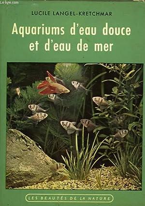 AQUARIUMS D'EAU DOUCE ET D'EAU DE MER: LANGEL-KRETCHMAR LUCILE