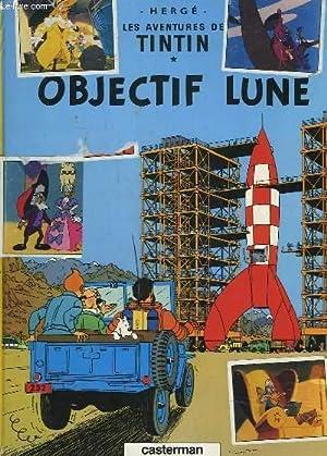 LES AVENTURES DE TINTITN - OBJECTIF LUNE: HERGE