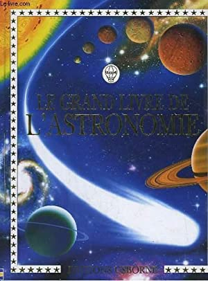 LE GRAND LIVRE DE L'ASTRONOMIE: MILES LISA - SMITH ALASTAIR
