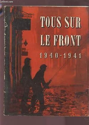 TOUS SUR LE FRONT 1940-1941 -: COLLECTIF
