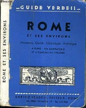 NOUVEAU GUIDE DE ROME ET SES ENVIRONS - 6 PLANS ET 104 ILLUSTRATIONS ET 4 PLANCHES EN COULEURS &#...