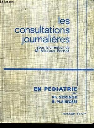 LES CONSULTATIONS JOURNALIERES EN PEDIATRIE - 3E EDITION REVUE ET AUGMENTEE.: SERINGE PHILIPPE & ...