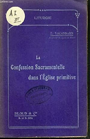 LA CONFESSION SACRAMENTELLE DANS L'EGLISE PRIMITIVE / COLLECTION LITURGIE: VACANDARD E.